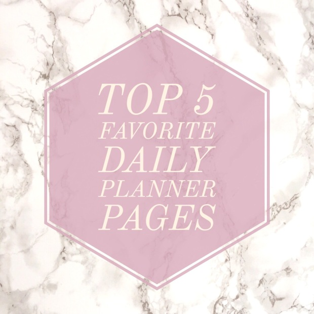 Top 5 Favorite Daily Planner Pages - For the Love of Planners